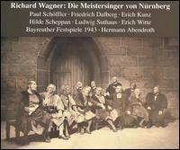 Wagner: Die Meistersinger von Nürnberg - Alfred Dome (vocals); Benno Arnold (vocals); Camilla Kallab (vocals); Erich Kunz (vocals); Erich Pina (vocals);...