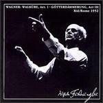 Wagner: Die Walküre, Act I; Götterdammerung, Act III
