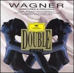 Wagner: Overture & Preludes