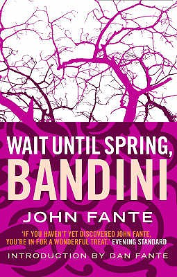 Wait Until Spring Bandini - Fante, John, and Fante, Dan (Introduction by)