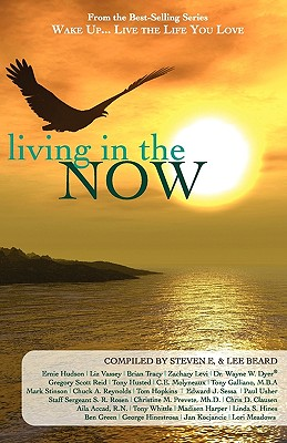 Wake Up...Live the Life You Love: Living in the Now - E, Steven (Compiled by)