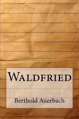 Waldfried - Auerbach, Berthold