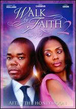 Walk by Faith 2: After the Honeymoon