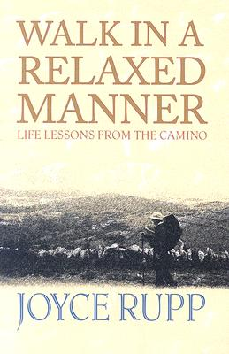 Walk in a Relaxed Manner: Life Lessons from the Camino - Rupp, Joyce