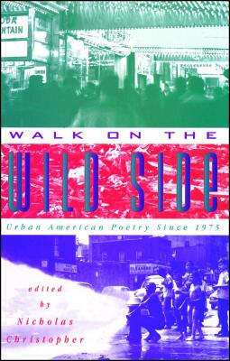 Walk on the Wild Side: Urban American Poetry Since 1975 - Christopher, Nicholas (Introduction by)