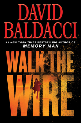 Walk the Wire - Baldacci, David