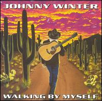 Walking by Myself - Johnny Winter