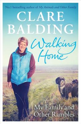 Walking Home: My Family and Other Rambles - Balding, Clare