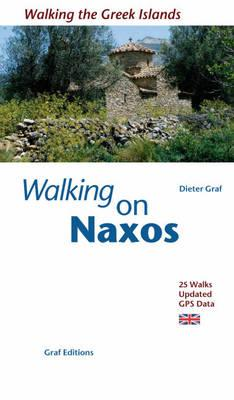Walking on Naxos: 25 Walks, Updated GPS Data - Graf, Dieter