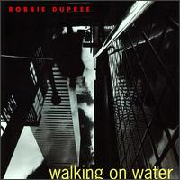 Walking on Water - Robbie Dupree