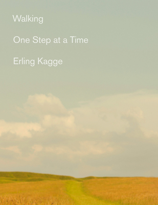Walking: One Step at a Time - Kagge, Erling, and Crook, Becky L (Translated by)