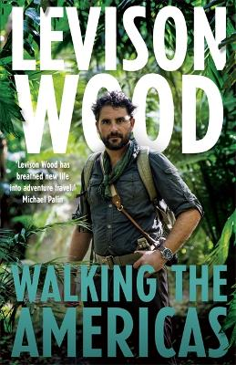 Walking the Americas - Wood, Levison