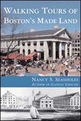 Walking Tours of Boston's Made Land - Seasholes, Nancy S