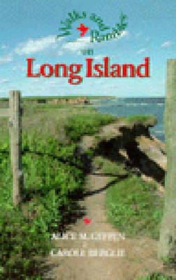 Walks and Rambles on Long Island: A Nature-Lover's Guide to 30 Scenic Trails - Geffen, Alice M, and Berglie, Carole