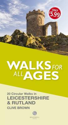 Walks for All Ages Leicestershire & Rutland - Brown, Clive