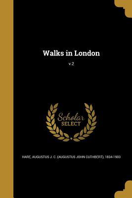 Walks in London; V.2 - Hare, Augustus John Cuthbert (Creator)