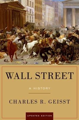 Wall Street: A History - Geisst, Charles R, Professor
