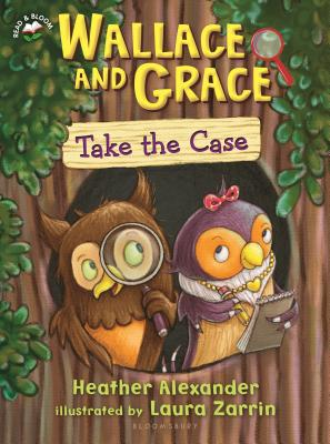 Wallace and Grace Take the Case - Alexander, Heather