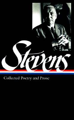 Wallace Stevens: Collected Poetry & Prose (Loa #96) - Stevens, Wallace, and Kermode, Frank, and Richardson, Joan (Editor)