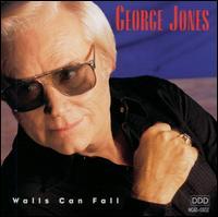 Walls Can Fall - George Jones
