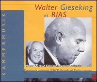 Walter Gieseking at RIAS: Music from a Divided City - Walter Gieseking (piano); Berlin RIAS Symphony Orchestra; Antal Doráti (conductor)