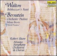 Walton: Belshazzar's Feast; Bernstein: Chichester Psalms; Missa Brevis - Derek Lee Ragin (alto); Donna Carter (soprano); Rob Lund (tenor); Victoria Blakeney (mezzo-soprano); Wayne Baughman (bass);...