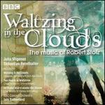 Waltzing in the Clouds: Music of Robert Stolz