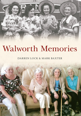 Walworth Memories - Lock, Darren, and Baxter, Mark