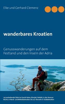 Wanderbares Kroatien - Clemenz, Elke Und Gerhard
