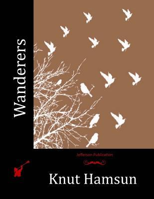 Wanderers - Hamsun, Knut