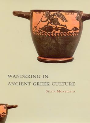 Wandering in Ancient Greek Culture - Montiglio, Silvia