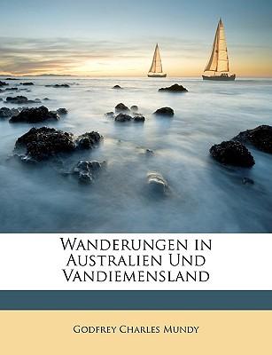 Wanderungen in Australien Und Vandiemensland - Mundy, Godfrey Charles