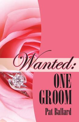 Wanted: One Groom - Ballard, Pat
