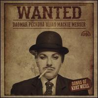 Wanted: Songs of Kurt Weill - Dagmar Pecková