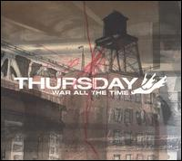 War All the Time - Thursday