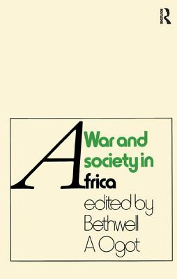 War And Society In Africa - Ogot, Bethwell A.