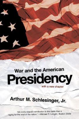 War and the American Presidency - Schlesinger, Arthur Meier