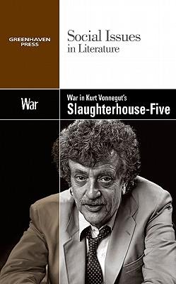 War in Kurt Vonnegut's Slaughterhouse Five - Johnson, Claudia Durst (Editor)