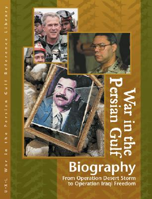 War in the Persian Gulf Reference Library: Biographies - Hillstrom, Kevin