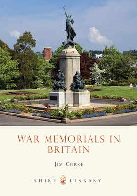 War Memorials in Britain - Corke, Jim
