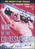 War of the Colossal Beast - Bert I. Gordon