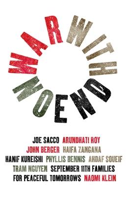 War with No End - Bennis, Phyllis, and Berger, John, and Klein, Naomi
