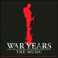 War Years: The Music - Various Artists