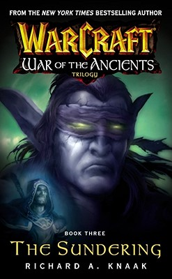 Warcraft: War of the Ancients #3: The Sundering: The Sundering - Knaak, Richard A