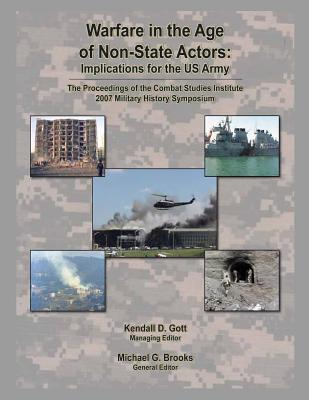 Warfare in the Age of Non-State Actors: Implications for the U.S. Army - Gott, Kendall D, and Brooks, Michael G