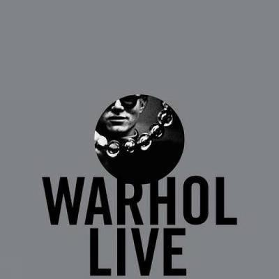 Warhol Live: Music and Dance in Andy Warhol's Work - Aquin, Stephane (Editor)