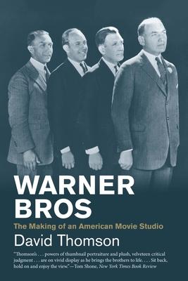Warner Bros: The Making of an American Movie Studio - Thomson, David