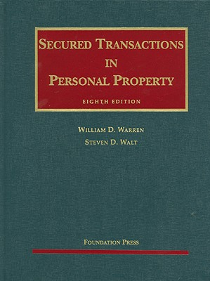 Warren and Walt's Secured Transactions in Personal Property, 8th -