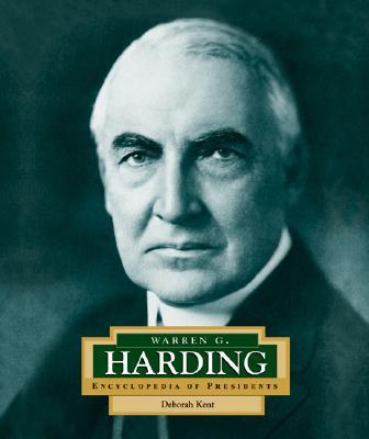 Warren G. Harding: America's 29th President - Kent, Deborah Ann