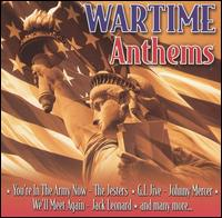 Wartime Anthems - Various Artists